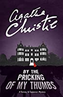By the Pricking of My Thumbs: A Tommy & Tuppence Mystery (Tommy & Tuppence 4)