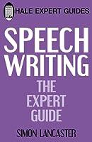 Speechwriting: The Expert Guide (Hale Expert Guides)
