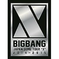 "BIGBANGJAPAN DOME TOUR 2014~2015 ""X"" -DELUXE EDITION-"