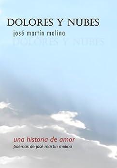 Dolores y nubes (Spanish Edition) by [Molina, José Martín]