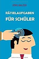Raetselaufgaben Fuer Schueler: Anmeldung Raetsel (Raetsel Buch Kinder)