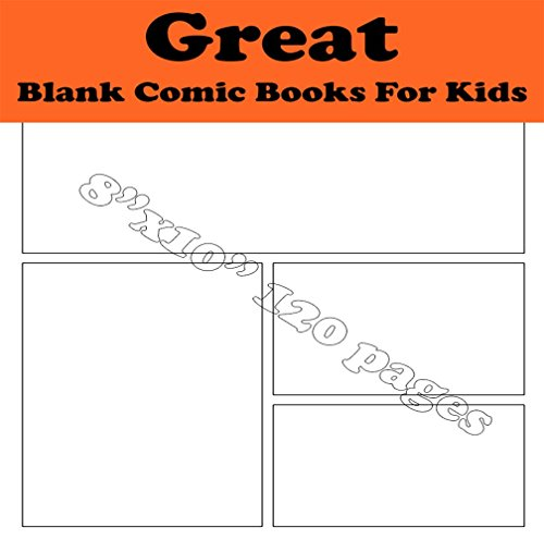Great Blank Comic Books For Kids: Drawing & Design Your Dream (English Edition)