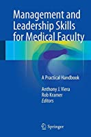 Management and Leadership Skills for Medical Faculty: A Practical Handbook