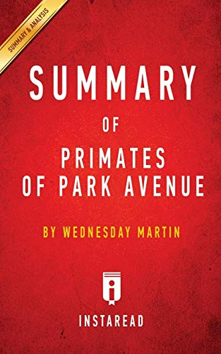 Download Summary of Primates of Park Avenue: by Wednesday Martin Includes Analysis 1945251700