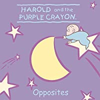 Harold and the Purple Crayon: Opposites (Harold & the Purple Crayon)