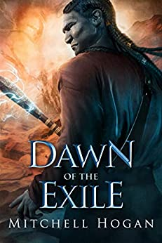 Dawn of the Exile (The Infernal Guardian Book 2) by [Hogan, Mitchell]
