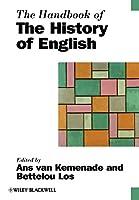 The Handbook of the History of English (Blackwell Handbooks in Linguistics)