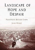 Landscape Of Hope And Despair: Palestinian Refugee Camps (THE ETHNOGRAPHY OF POLITICAL VIOLENCE)
