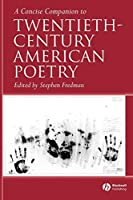 A Concise Companion to Twentieth-Century American Poetry (Concise Companions to Literature and Culture)