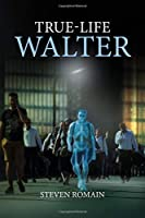 True-Life Walter
