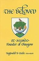 The Beloved St. Mungo Founder of Glasgow