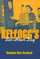 Kellogg's Six-Hour Day (Labor and Social Change)