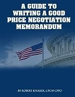 A Guide to Writing a Good Price Negotiation Memorandum