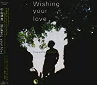 Wishing your love