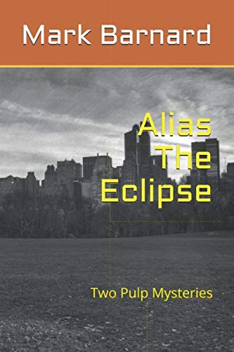 Alias The Eclipse: Two Pulp Mysteries
