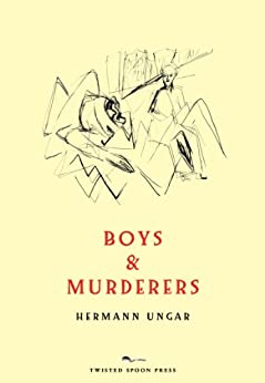 [Ungar, Hermann]のBoys & Murderers: Collected Short Fiction (English Edition)
