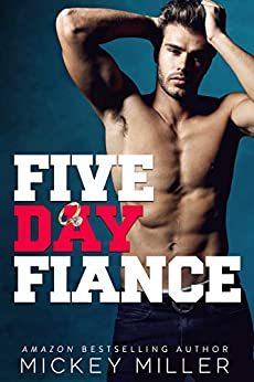 Five Day Fiancé (Brewer Brothers Book 3) by [Miller, Mickey]