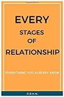 Every Stages Of Relationship: !Everything You Already Know