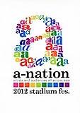 a-nation2012 stadium fes.