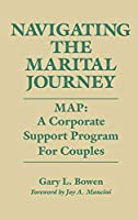 Navigating the Marital Journey: Map : A Corporate Support Program for Couples