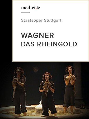 Wagner, Das Rheingold - Staatsoper Stuttgart