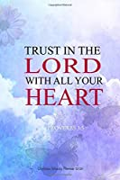 Christian Weekly Planner 2020 Trust In The Lord With All Your Heart