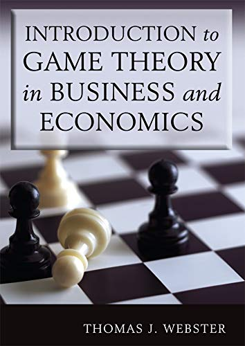Introduction to Game Theory in Business and Economics (English Edition)