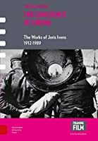 The Conscience of Cinema: The Works of Joris Ivens, 1926-1989 (Framing Film)