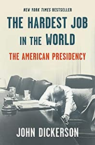 The Hardest Job in the World: The American Presidency (English Edition)