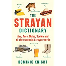 Strayan Dictionary: Avo, Arvo, Mabo, ScoMo and all the essential Strayan words: Avo, Arvo, Mabo, Bottle-o and Other Aussie Wordos