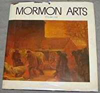 Mormon arts; featuring articles and art work by Mormon artists and authors