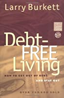 Debt-Free Living: How to Get Out of Debt and Stay Out