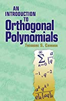 An Introduction to Orthogonal Polynomials (Dover Books on Mathematics)