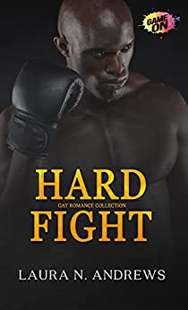 Hard Fight: Gay Romance Collection by [Andrews, Laura N.]