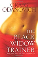 The Black Widow Trainer (The Black Widow Trainer Series)