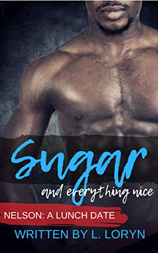 Sugar: Nelson: A Lunch Date (Sucre Book 1) (English Edition)