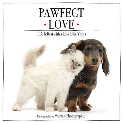 Pawfect Love: Life Is Best with a Love Like Yours (English Edition)