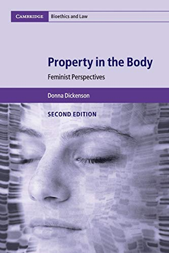 Download Property in the Body: Feminist Perspectives (Cambridge Bioethics and Law) 1316613747