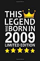 This Legend Was Born In 2009 Limited Edition: Happy 11th Birthday 11 Year Old Birthday Gift
