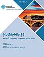 HotMobile '18: Proceedings of the 19th International Workshop on Mobile Computing Systems & Applications