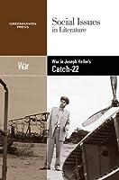 War in Joseph Heller's Catch-22 (Social Issues in Literature)