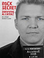 Rock Secret: Surviving Alcatraz