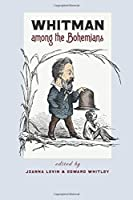 Whitman Among the Bohemians (Iowa Whitman)
