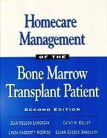 Homecare Management of the Bone Marrow Transplant Patient