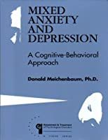 Mixed Anxiety and Depression: a Cognitive-Behavioral Approach (Assessment and Treatment of Psychological Disorders Manual and Video Edition) [並行輸入品]