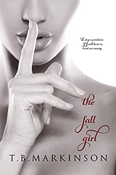 The Fall Girl (The Miracle Girl Book 2) by [Markinson, T.B.]
