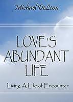Love's Abundant Life: Living a Life of Encounter