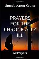 Prayers for the Chronically Ill: 60 Prayers