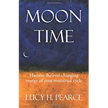 Moon Time: harness the ever-changing energy of your menstrual cycle