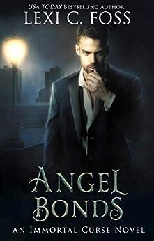 Angel Bonds (Immortal Curse Book 6) by [Foss, Lexi C.]